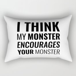 I Think My Monster Encourages Your Monster Rectangular Pillow