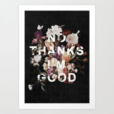 No Thanks I'm Good Art Print