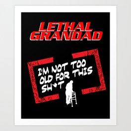Lethal Grandad Art Print