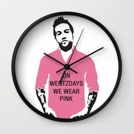 On Wentzdays we Wear Pink Wall Clock