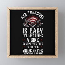 Hatchet Axe Throwing Lumberjack Is Easy Everything On Fire Framed Mini Art Print