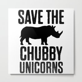 Save The Chubby Unicorns Metal Print