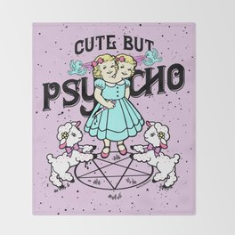 Cute But Psycho Throw Blanket