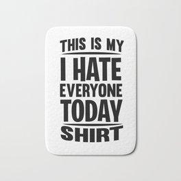 People hate Monday sarcasm Shut Up Gifts Bath Mat