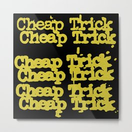 cheap trick Metal Print