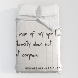 A man of my spiritual intensity does not eat corpses (Go Vegan) Comforters