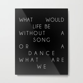 Without a Song or a Dance Metal Print