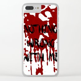 Nothing Wrong With Me Clear iPhone Case