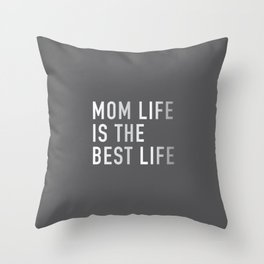 Mom Life is the Best Life Throw Pillow