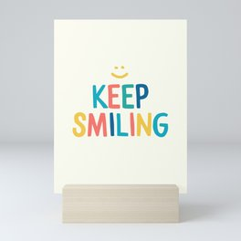 Keep Smiling - Colorful Happiness Quote Mini Art Print