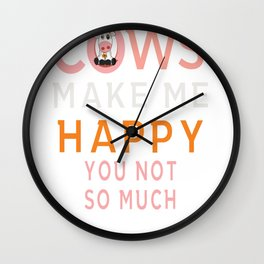 Cows Make Me Happy You Not So Much Funny Wall Clock