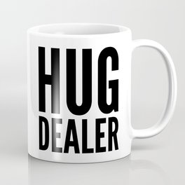 HUG DEALER Coffee Mug