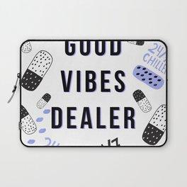 Good Vibes Dealer 24/7 Chiller Laptop Sleeve