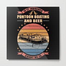Pontoon Boating And Beer | Boat Captain Pontoon Metal Print