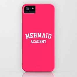 Mermaid Academy Cute Quote iPhone Case