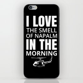 I love the smell of Napalm in the morning iPhone Skin