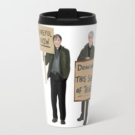 """DOWN WITH THIS SORT OF THING!..careful now"" Travel Mug"