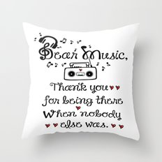 Dear music Throw Pillow