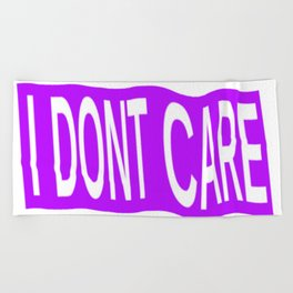 I Don't Care Typography Beach Towel