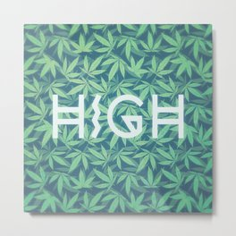 HIGH TYPO! Cannabis / Hemp / 420 / Marijuana  - Pattern Metal Print