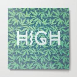 HIGH TYPO! Cannabis / Hemp / 420 / Marijuana  - Pattern Metal Print