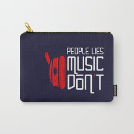 People Lies, Music Don't Carry-All Pouch