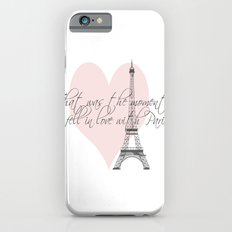 That was the moment I fell in Love with Paris  iPhone 6s Slim Case