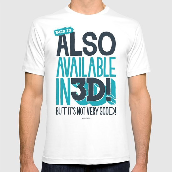 ALSO IN 3D! T-shirt