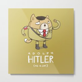 Hitler (as a cat) Metal Print