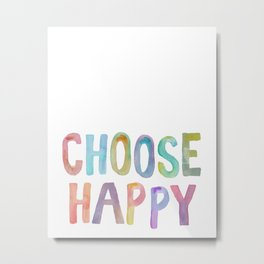 """Inspirational Quote """"Choose Happy"""" Watercolor Letters Typography Nursery Print Motivational Quote Metal Print"""