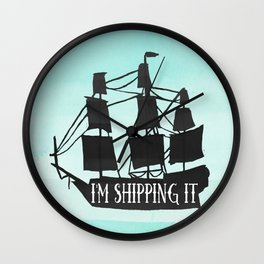 I'm shipping it Wall Clock