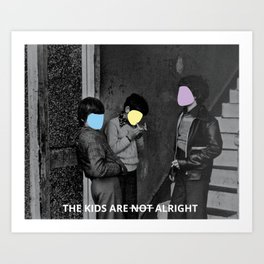 the kids are not alright Art Print