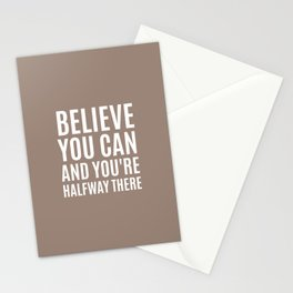 BELIEVE YOU CAN AND YOU'RE HALFWAY THERE (Natural) Stationery Cards