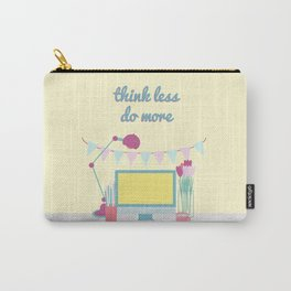 think less do more Carry-All Pouch