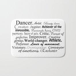 Dancer Description Bath Mat