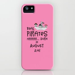 Real Pirates are born in AUGUST T-Shirt Dsohv iPhone Case