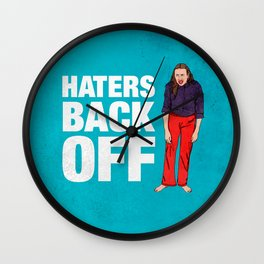 Haters Back Off Wall Clock