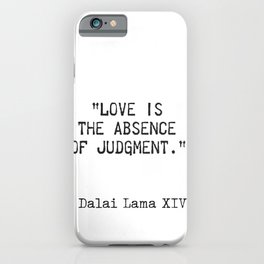 Dalai Lama quote iPhone Case