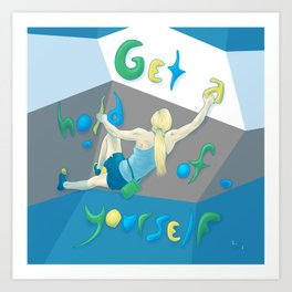 Get a hold of Yourself Art Print