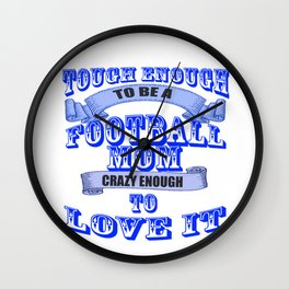 tough enough to be a football mom Wall Clock
