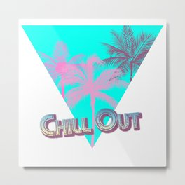 Chill Out Dudes and Dudettes Metal Print