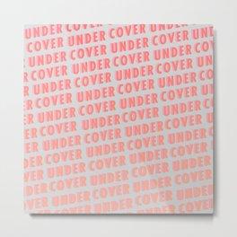 Undercover - Typography Metal Print