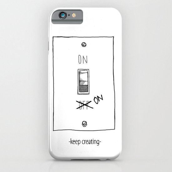 Keep Creating iPhone & iPod Case