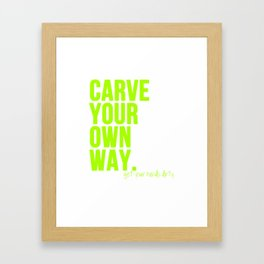 Carve Your Own Way Framed Art Print