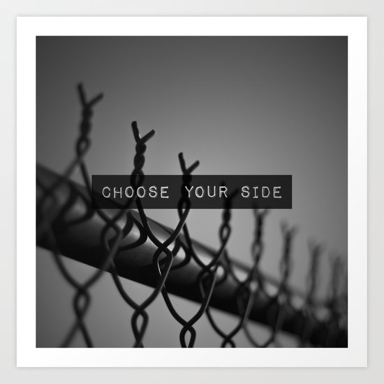 Choose your Side Art Print