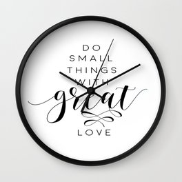 PRINTABLE Art,Do Small Things With Great Love,Watercolor Print,Inspirational Quote Wall Clock