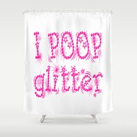 poop Shower Curtains featuring I Poop Glitter (pink) by raineon