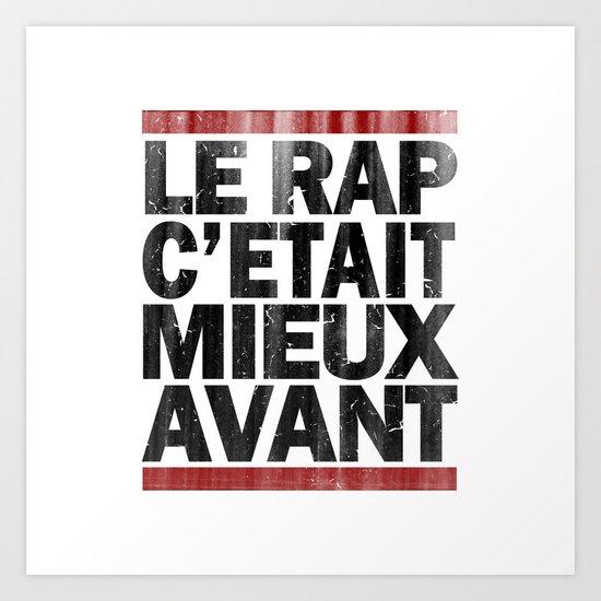 Le Rap C'etait Mieux Avant Art Print
