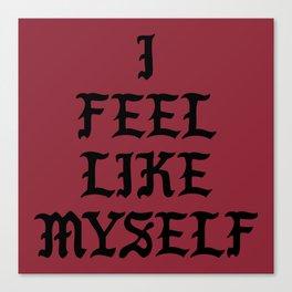 I Feel Like Myself Canvas Print