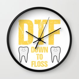 Dentist Dental Assistant DTF Down to Floss Wall Clock